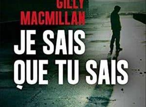 Gilly Macmillan - Je sais que tu sais