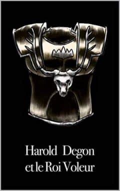 Ian Nale - Harold Degon et le Roi Voleur