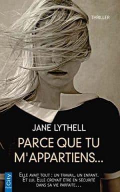 Jane Lythell - Parce que tu m'appartiens