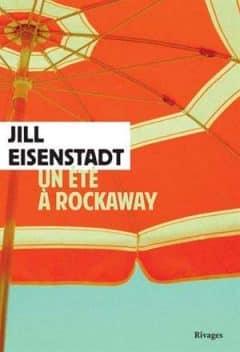 Jill Eisenstadt - Un été à Rockaway