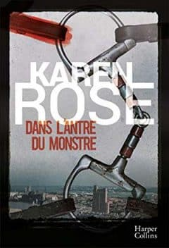 Karen Rose - Dans l'antre du monstre