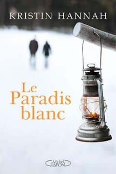Kristin Hannah - Le paradis blanc