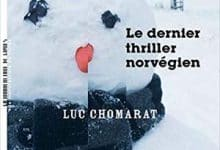 Luc Chomarat - Le dernier thriller norvégien