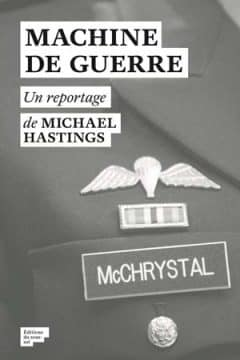 Michael Hastings - Machine de guerre