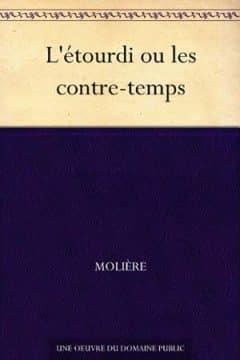 Molière - L'étourdi ou les contre-temps
