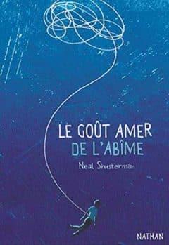 Neal Shusterman - Le goût amer de l'abîme