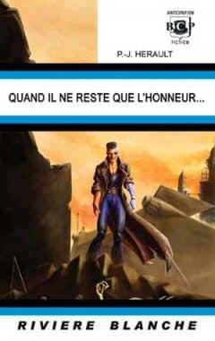 Paul-Jean Hérault - Quand il ne reste que l'honneur