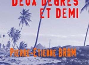 Pierre-Etienne Bram - Deux degrés et demi
