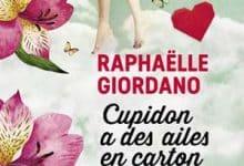 Raphaëlle Giordano - Cupidon a des ailes en carton