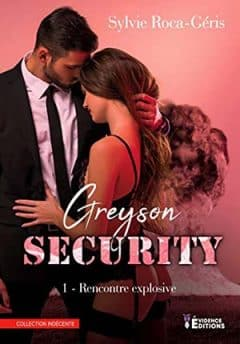Sylvie Roca-Geris - Greyson security - Tome 1