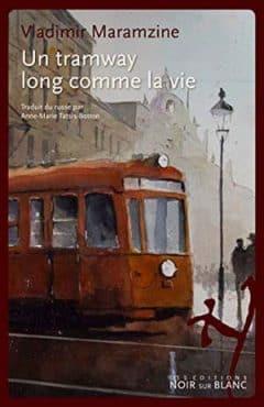 Vladimir Maramzine - Un tramway long comme la vie
