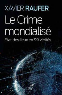 Xavier Raufer - Le Crime mondialisé