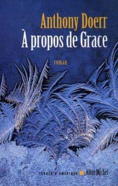 Anthony Doerr - À propos de Grace