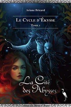 Ariane Bricard - La Cité des Abysses
