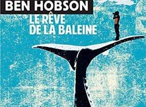 Ben Hobson - Le rêve de la baleine