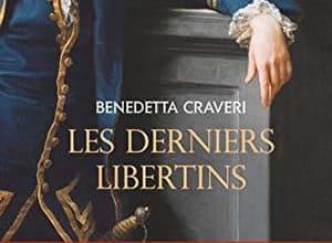 Benedetta Craveri - Les Derniers Libertins