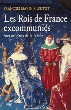 Francois-Marin Fleutot - Les Rois de France excommuniés