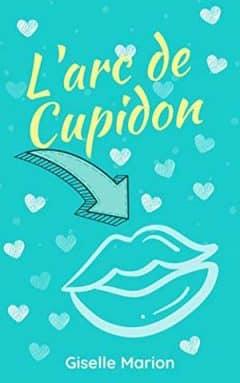 Giselle Marion - L'arc de Cupidon