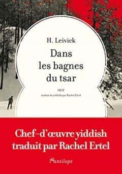 H. Leivick - Dans les bagnes du Tsar