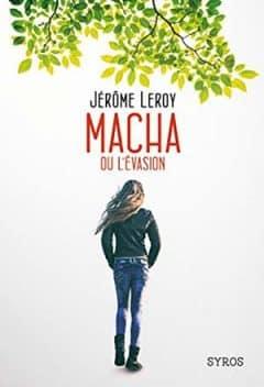 Jérôme Leroy - Macha ou l'évasion