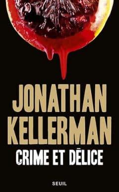 Jonathan Kellerman - Crime et Délice
