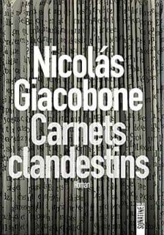 Nicolas Giacobone - Carnets clandestins