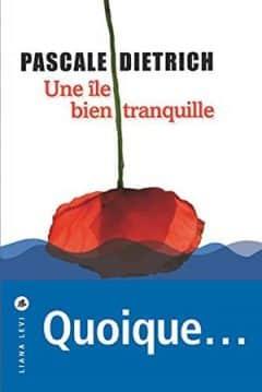 Pascale Dietrich - Une île bien tranquille