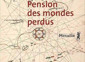 Pedro Rosa-mendes - Pension des mondes perdus