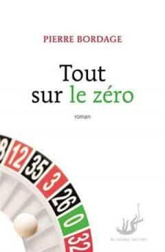 Pierre Bordage - Tout sur le zéro