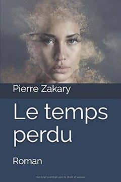 Pierre Zakary - Le Temps Perdu