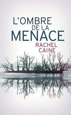 Rachel Caine - L'Ombre de la menace