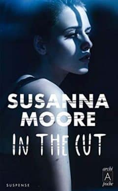Susanna Moore - In the cut