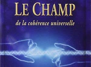 Photo of Le champ de la cohérence universelle