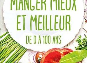 Manger mieux et meilleur de 0 à 100 ans