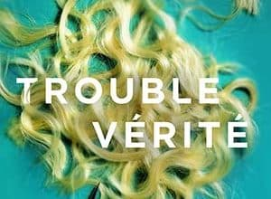 Photo of Trouble vérité (2019)