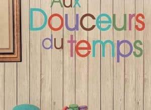 Photo of Aux Douceurs du temps (2019)
