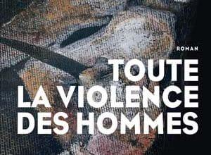 Photo of Toute la violence des hommes (2020)