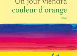 Un jour viendra couleur d'orange