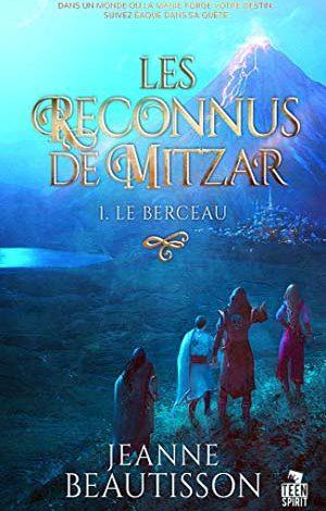 Les Reconnus de Mitzar - Tome 1 : Le berceau