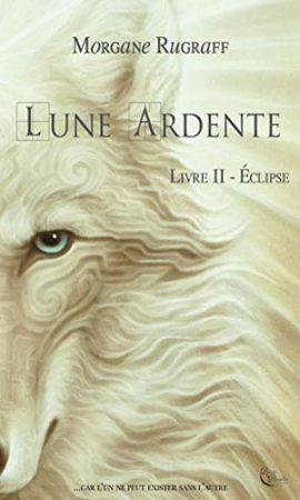 Lune Ardente - Tome 2 : Éclipse